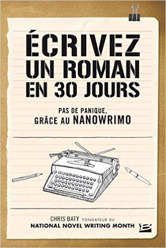 ecrivez-un-roman-en-30-jours_chris-baty_nanowrimo